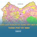 Xem bản đồ quy hoạch sử dụng đất Thành phố Tây Ninh
