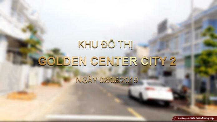 Thực tế Golden Center City 2 (Golden B) tháng 6/2019