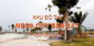 Thực tế Mega City Bến Cát tháng 06/2019