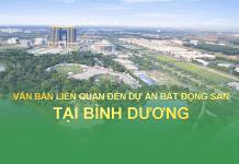 Văn bản của UBND tỉnh Bình Dương liên quan tới các dự án bất động sản