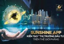 Sunshine App được cho là tạo ra kênh đầu tư bất động sản khác biệt tại Việt Nam