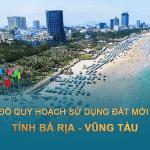 Bản đồ quy hoạch sử dụng đất tỉnh Bà Rịa - Vũng Tàu mới nhất