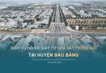 Dịch vụ hồ sơ nhà đất tại huyện Bàu Bàng (Bình Dương)