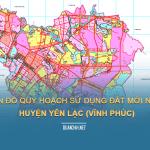 Tải về bản đồ quy hoạch sử dụng đất huyện Yên Lạc (Vĩnh Phúc)