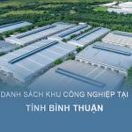 Thông tin các khu công nghiệp tại tỉnh Bình Thuận
