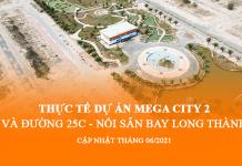 Cập nhật thực tế Khu đô thị Mega City 2 (Tháng 06/2021)