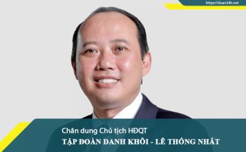 Ông Lê Thống Nhất - Chủ tịch HĐQT Tập đoàn Danh Khôi