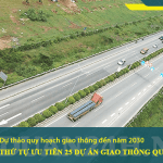 Danh sách thứ tự ưu tien 25 dự án giao thông quan trọng đến năm 2030