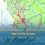 Thông tin quy hoạch tỉnh Tuyên Quang giai đoạn 2021 - 2030, tầm nhìn 2050