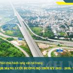Phân chia hành lanh vận tải trong Quy hoạch đường bộ thời kỳ 2021 - 2030, tầm nhìn năm 2050