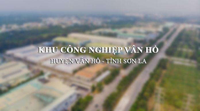KCN Vân Hồ (Sơn La) được đầu tư trong giai đoạn 2021 - 2030