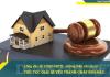 Thủ tục tranh chấp nhà đất những điều cần chú ý theo hướng dẫn Công văn số 32/HD-VKSTC